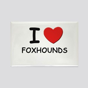 I love FOXHOUNDS Rectangle Magnet