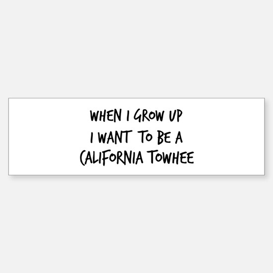 Grow up - California Towhee Bumper Bumper Bumper Sticker