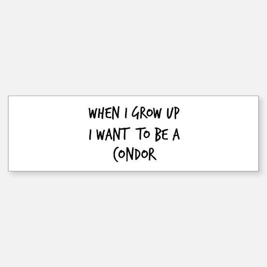 Grow up - Condor Bumper Bumper Bumper Sticker