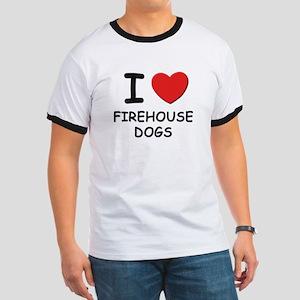 I love FIREHOUSE DOGS Ringer T