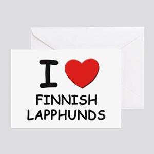 I love FINNISH LAPPHUNDS Greeting Cards (Pk of 10)