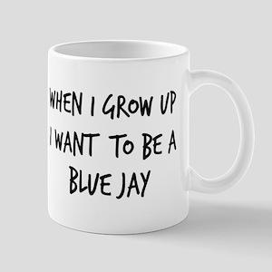 Grow up - Blue Jay Mug