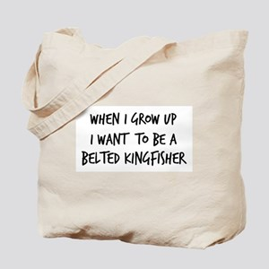 Grow up - Belted Kingfisher Tote Bag