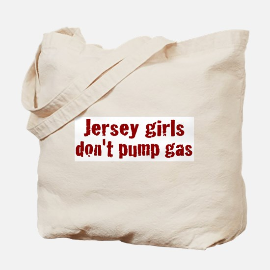 Jersey Girls Don't Pump Gas (new) Tote Bag