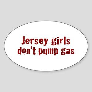 Jersey Girls Don't Pump Gas (new) Oval Sticker