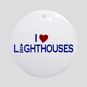 I Love Lighthouses (new) Ornament (Round)