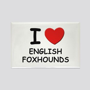 I love ENGLISH FOXHOUNDS Rectangle Magnet