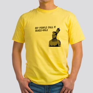 My people call it maize hole Yellow T-Shirt
