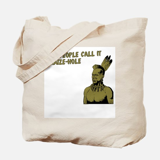 My people call it maize hole Tote Bag