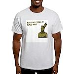 My people call it maize hole Light T-Shirt