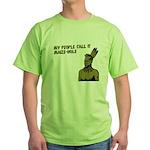 My people call it maize hole Green T-Shirt