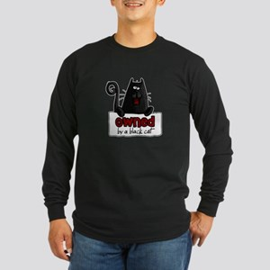 owned by a black cat Long Sleeve Dark T-Shirt