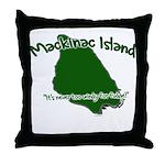 Mackinac Island - It's Never Throw Pillow