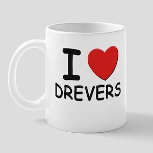 I love DREVERS Mug