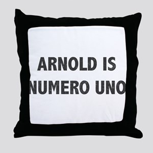 ARNOLD IS NUMERO UNO Throw Pillow