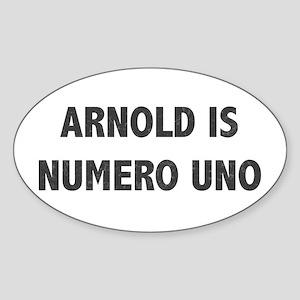 ARNOLD IS NUMERO UNO Oval Sticker