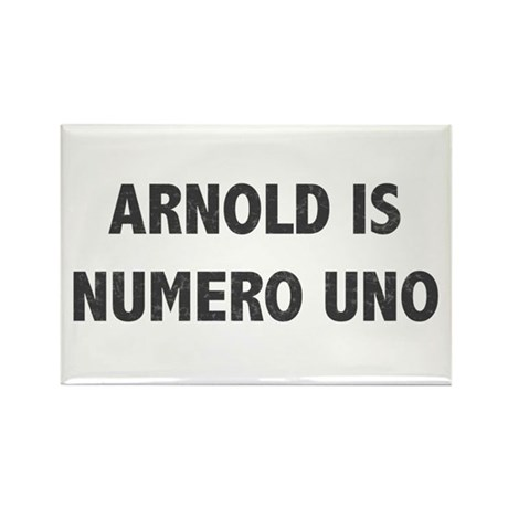 ARNOLD IS NUMERO UNO Rectangle Magnet