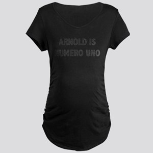 ARNOLD IS NUMERO UNO Maternity Dark T-Shirt