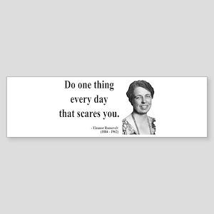 Eleanor Roosevelt 1 Bumper Sticker