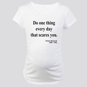 Eleanor Roosevelt 1 Maternity T-Shirt