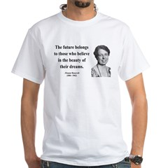 Eleanor Roosevelt 4 White T-Shirt