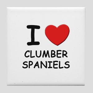I love CLUMBER SPANIELS Tile Coaster