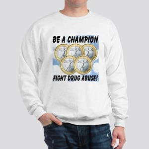 Be A Champion Fight Drug Abuse Sweatshirt