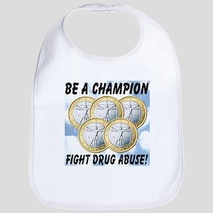 Be A Champion Fight Drug Abuse Bib