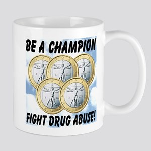 Be A Champion Fight Drug Abuse Mug