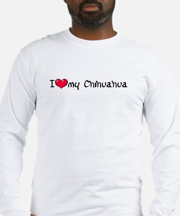 I Love My Chihuahua Long Sleeve T-Shirt