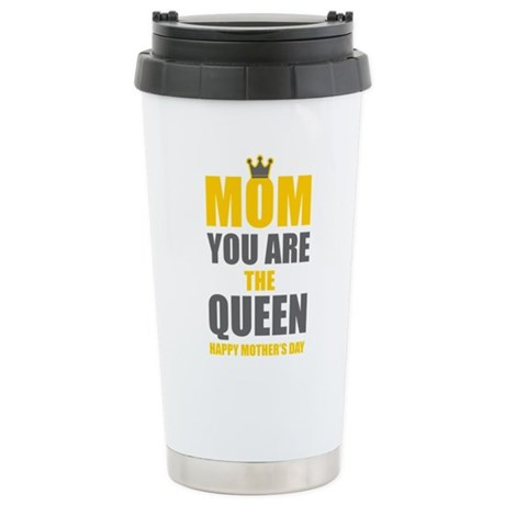 mom you are the queen Stainless Steel Travel Mug