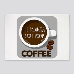 Coffee, It makes you poop 5'x7'Area Rug