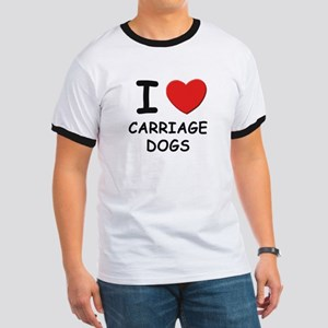 I love CARRIAGE DOGS Ringer T