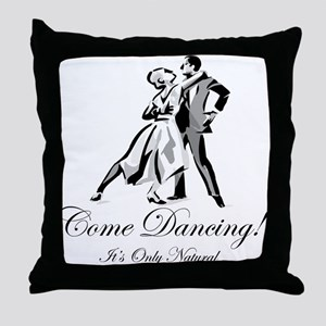 It's Only Natural Dance Throw Pillow