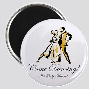 It's Only Natural Dance Magnet