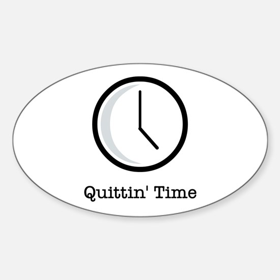 Quittin' time Oval Decal