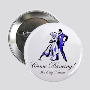 "It's Only Natural Dance 2.25"" Button"