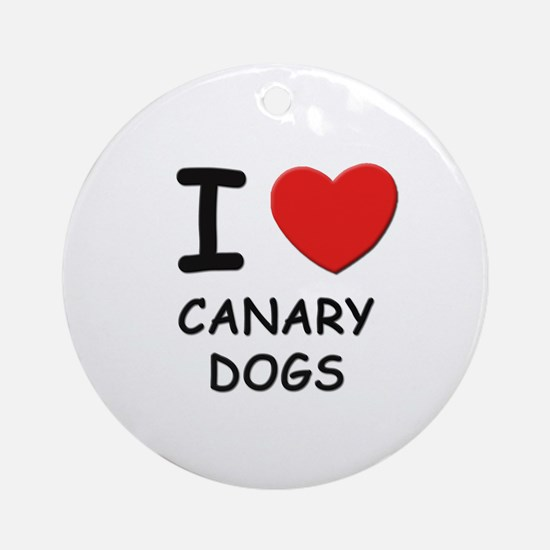I love CANARY DOGS Ornament (Round)