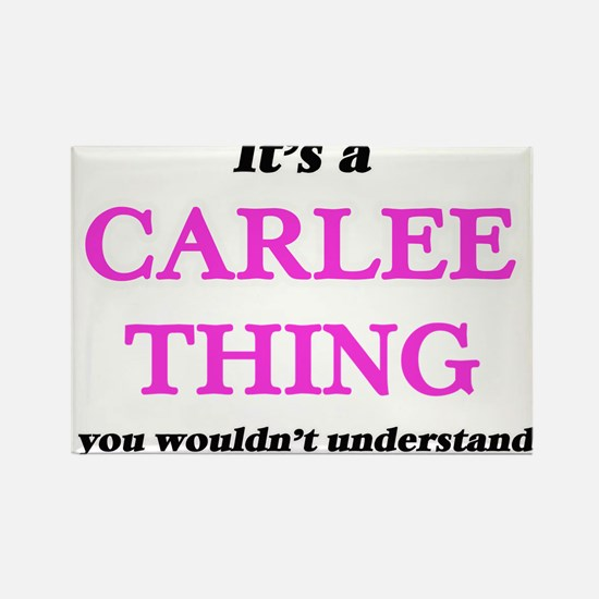 It's a Carlee thing, you wouldn't Magnets