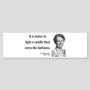 Eleanor Roosevelt 6 Bumper Sticker