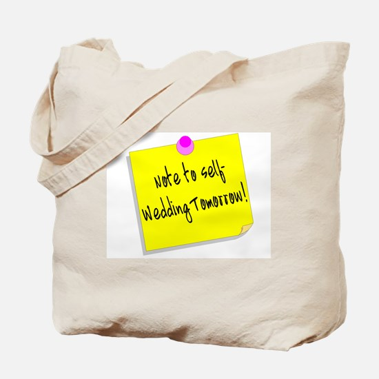 Note to Self, Wedding Tomorrow Tote Bag