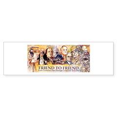 Friend to Friend Bumper Bumper Sticker