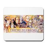 Friend to Friend Mousepad