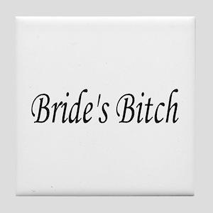 Bride's Bitch Tile Coaster
