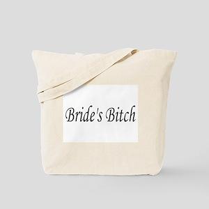 Bride's Bitch Tote Bag
