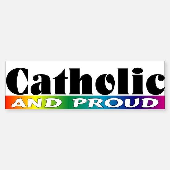 """""""Catholic and Proud"""" Bumper Bumper Bumper Sticker"""
