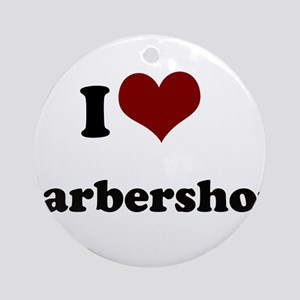 i heart barbershop Ornament (Round)
