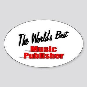 """The World's Best Music Publisher"" Oval Sticker"