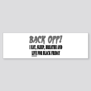 Back Off eat sleep breathe Bumper Sticker