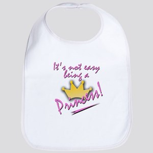 Not Easy Being a Princess.... Bib